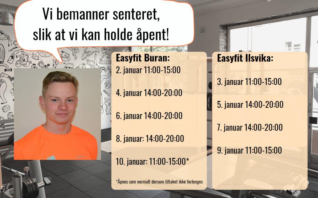 Vi bemanner Easyfit Ilsvika og Buran slik at vi kan holde åpent!